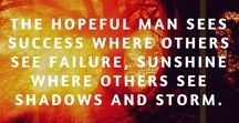 Hope Quotes / Inspiring quotes on hope, what it is, the positives and negatives related to it and how hope can be a guiding light in your darkest days.