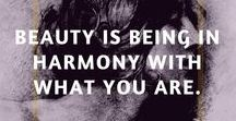 Beauty Quotes / Quotations on the nature of beauty, how to see it, how to cultivate it and how to become it!
