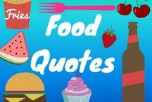 Food Quotes / Humorous and sometimes inspiring food quotes!