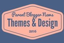 Themes & Design / by Parent Blogger News