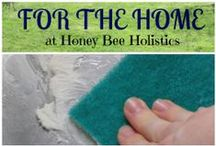 For the Home / by HoneyBeeHolistics