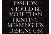 Quotes 101 / Quotes about fashion, lifestyle, people, opinions, dreams, this and that.