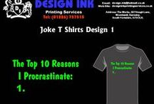Joke T-shirt Designs / Assorted sample of our joke t-shirt designs. T-shirts are from £10 plus £2.80 postage. Email design.ink@hotmail.co.uk