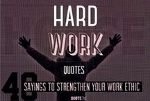 Success & Hard Work / A collection of success, hard work and work ethic quotes from quotezine.com and around the web