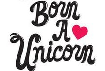 +++ UNICORN +++. / My passion. My obsession. My everything.