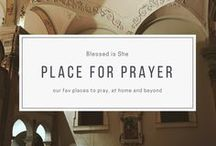 place for prayer / making a home altar, beautiful churches, and praying in the natural world