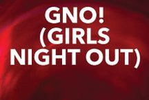 GNO! (Girls Night Out) / Everything you need for a Girl's Night Out!