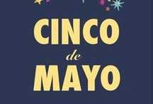 Cinco de Mayo! / Mexican Independence Day / by Maya Wright
