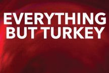 Everything but Turkey