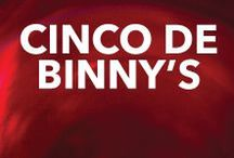 Cinco de Binny's / Cinco de Mayo? Cinco de Binny's!