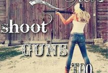 Guns and stuff / I grew up hunting and fishing so naturally I love weapons and the outdoors. I am a girly girl but I got a tomboy side too. / by Jodi Gatlin