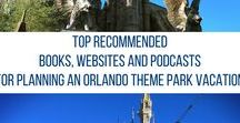 Top Planning Resources for your Theme Park Vacation / Here are my favorite books, podcasts, blogs, and more to help you plan and get excited for your theme park vacation. For more tips visit www.goinformed.net