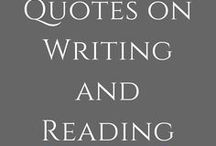 Quotes on Writing and Reading / Inspirational and motivational quotes on writing and reading.