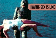 Having sex is like / Do you know what I mean?