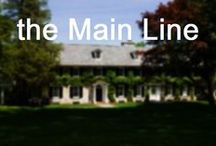 the Main Line / All things Philadelphia Main Line / by Property Philly