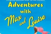 Adventures with Max and Louise / The images I looked at and thought about while writing my first book. When I wasn't writing or staring into space.