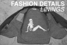 Fashion Details - Linings / Fashion lining inspiration