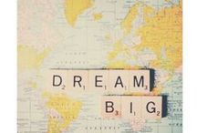 we dream / Dreaming is what motivates and inspires us everyday.  Dream big everyday!
