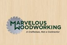 """Marvelous Woodworking / """"A Craftsman, not a Contractor"""""""