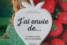 J'ai envie de... mon cookbook pour femme enceintes! / j'ai écrit ce livre après mon accouchement, il y a des astuces et des conseils pour bien manger tout au long de sa grossesse