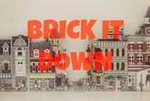 Brick it Down / Lego...the world's most versatile toy.