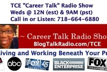 TCE Radio Show, BlogTalkRadio.com/TCE / TCEs Career Talk Radio Show