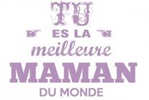 Mother Day / Fête des mamans