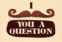 i mustache you a question. / by Alynne Leigh