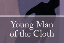 Young Man of the Cloth / Memoir about my nine years in a Catholic seminary and monastery. http://www.smashwords.com/books/view/208961