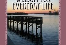 Commonsense Wisdom for Everyday Life / Reflections and observations on how to make the best of everyday events.