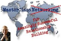 MasterClass Networking / Connection, Communication, Relationship Building and Networking (both business and personal).