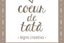 Coeur de tatà / Legno creativo handmade