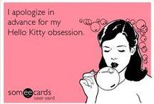 Hello Kitty EVERYWHERE!! <3 / by Amanda Michelle