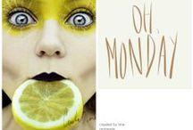 It s Monday but... its O.K.!!!!!!