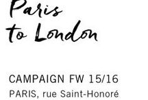 Paris to London / CAMPAIGN FW 15/16 Paris, rue Saint-Honoré