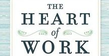 The Heart of Work / There are key principles that will help you get to the heart of work, manage your time well, prioritize your work, live with long health and vitality, achieve growth, and more.