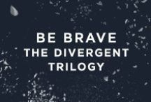 BE BRAVE   The Divergent Trilogy / DIVERGENT / INSURGENT / ALLEGIANT / ASCENDANT / FOUR   be nice and invite your friends!   *SPOILERS*