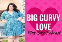 Plus Size Podcast / Plus size podcast  / by BIG CURVY LOVE [Kelly Glover ]