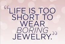 Just Cuz It's FUN / Fun quotes about jewelry, life, and anything else that tickles my fancy