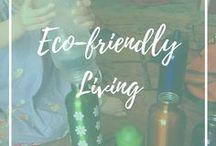 Eco-friendly living / Sustainable, ethical and environmentally-friendly lifestyle ideas and inspiration.