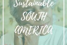 Sustainable South America / Eco-friendly, ethical and sustainable experiences in South America.