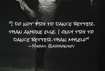 We Live & Breathe Dance / Dance quotes and inspiration to get you moving
