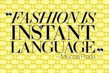 fashion quotes. / La moda è il nostro pane quotidiano! come non essere d'accordo con queste perle di saggezza ... in questa bacheca raccogliamo tutte le massime delle nostre icone, le frasi celebri dei grandi stilisti, battute di film cult e tutti quei bla bla bla che ci fanno sorridere e che rendono la moda ancora più divertente :)