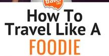 Foodie Travel / Let's be real... we all travel for the food. Hungry yet?