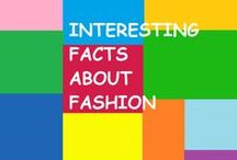 Interesting facts about fashion / Interesting and fun facts about fashion