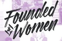 Founded By Women / A celebration of female founders. Share your story using #FoundedByWomen.