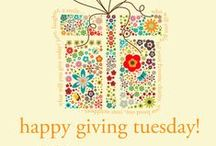 Giving Tuesday / We love the idea of a global day dedicated to giving back.  Giving Tuesday is a movement to create an international day of giving at the beginning of the holiday season.  Giving Tuesday (#GivingTuesday) is scheduled the Tuesday after the American day of Thanksgiving.