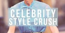 Celebrity Style Crush / See how your favorite celebrities style themselves.