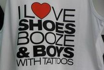 Shoes, booze and boys with tattoos! / My favorite board by far / by Danielle Pitonzo