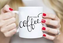 """● COFFEE ● / """"All you need is love and a cup of coffee!"""""""